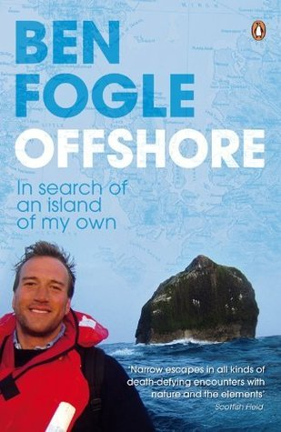 Offshore: In Search of an Island of My Own Ben Fogle
