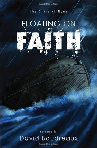 Floating on Faith  by  David Boudreaux