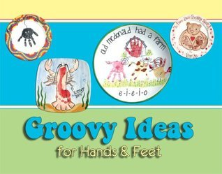 Groovy Ideas for Hands and Feet Alicia Toal