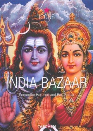 India Bazaar: Vintage Indian Graphics  by  Bari Kumar