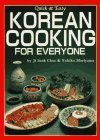 Korean Cooking for Everyone: Quick and Easy  by  Ji Sook Choe