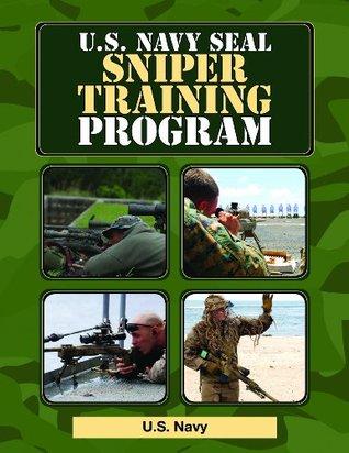 U.S. Navy SEAL Sniper Training Program  by  The U.S. Navy