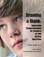 Drawing a Blank: Improving Comprehension for Readers on the Autism Spectrum  by  Emily Iland