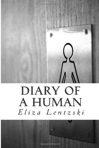 Diary of a Human  by  Eliza Lentzski