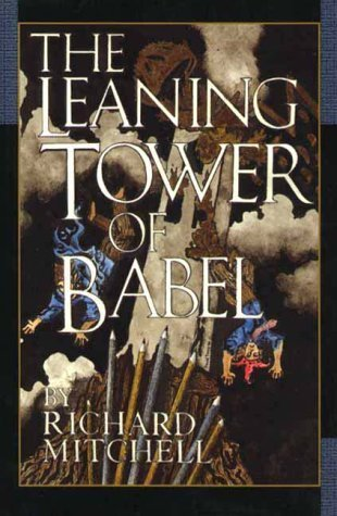 The Leaning Tower of Babel  by  Richard Mitchell