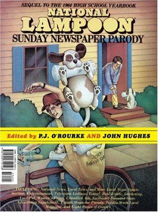 National Lampoon Sunday Newspaper Parody  by  P.J. ORourke