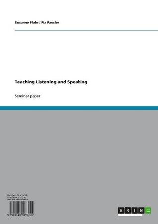 Teaching Listening and Speaking  by  Susanne Flohr