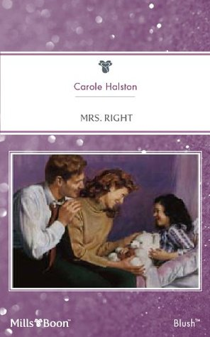 Mills & Boon : Mrs. Right  by  Carole Halston