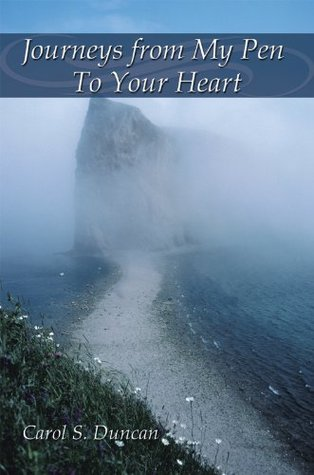 Journeys from My Pen To Your Heart  by  Carol S. Duncan