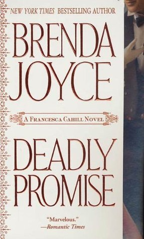 Deadly Promise (Francesca Cahill Deadly Series, #6) Brenda Joyce