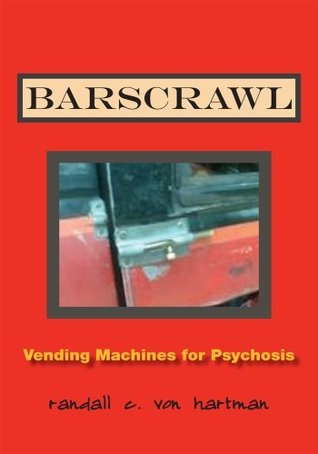 Barscrawl  by  Randall C. Von Hartman