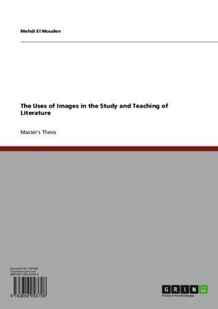 The Uses of Images in the Study and Teaching of Literature Mehdi El Mouden