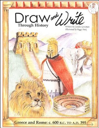 Draw and Write Through History: Greece and Rome (#2) Carylee Gressman