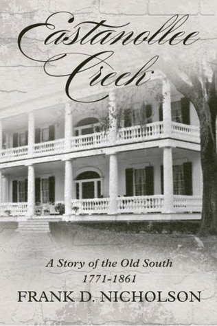 Eastanollee Creek: A Story of the Old South Frank D Nicholson