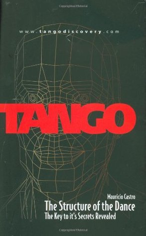 Tango:  The Structure of the Dance Vol.1  by  Castro Mauricio