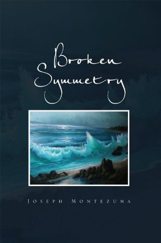 Broken Symmetry  by  Joseph Montezuma