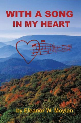 With A Song In My Heart  by  Eleonor W. Moylan