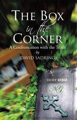 The Box in the Corner: A Confrontation with the Truth David Sadring
