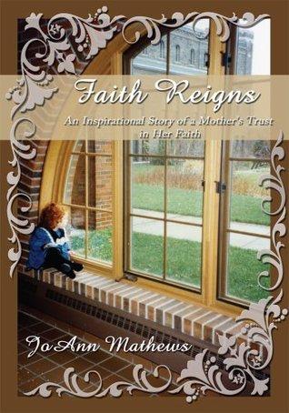 Faith Reigns JoAnn Mathews