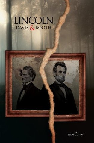 Lincoln, Davis and Booth Troy Cowan