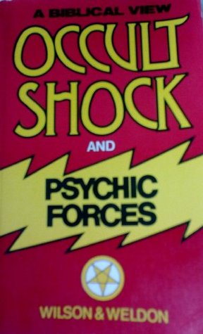 Occult shock and psychic forces  by  John Weldon