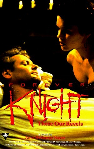Forever Knight: These Our Revels Ann Hathaway-Nayne