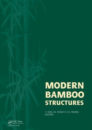 Modern Bamboo Structures: Proceedings of the First International Conference Xiao