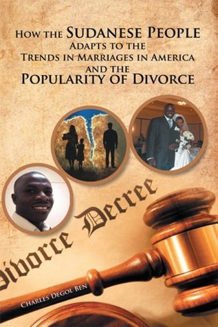 How the Sudanese People Adapt To The Trends In Marriages In America And The Popularity Of Divorce  by  Charles Degol