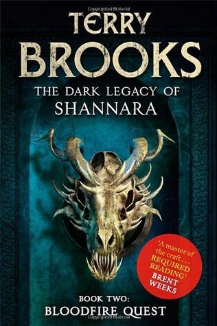 Bloodfire Quest: Book 2 of The Dark Legacy of Shannara Terry Brooks