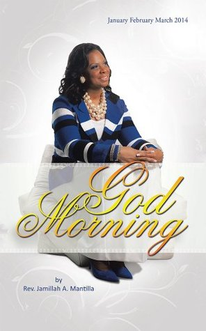 God Morning  by  Rev. Jamillah Mantilla