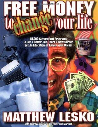 Free Money to Change Your Life  by  Matthew Lesko