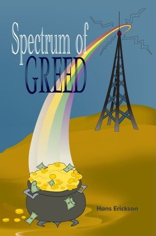 Spectrum of Greed  by  Hans Erickson