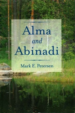 Alma and Abinadi Mark E. Petersen