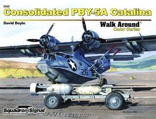 Consolidated PBY-5A Catalina - Walk Around No. 60 David Doyle