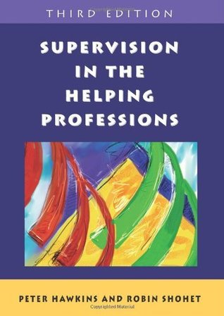 Supervision In The Helping Professions Peter Hawkins