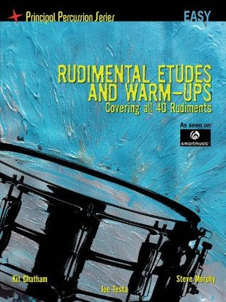 The Principal Percussion Series Rudimental Warm Ups And Etudes - Easy Snare Drum  by  Steve Murphy