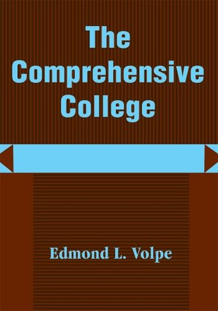The Comprehensive College: Heading Toward A New Direction In Higher Education Edmond L Volpe