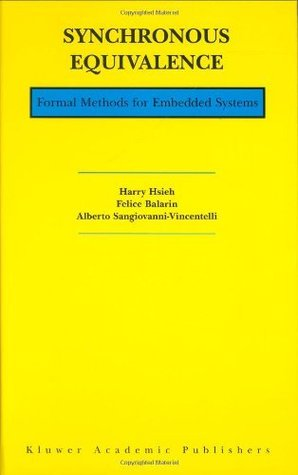 Synchronous Equivalence: Formal Methods for Embedded Systems  by  Harry Hsieh