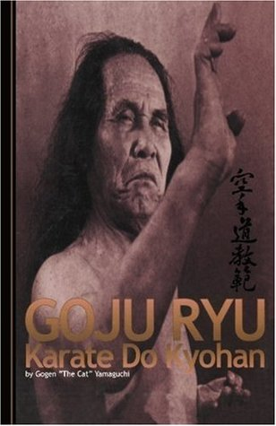 Goju Ryu Karate: Karate Do Kyohan Gogen Yamaguchi