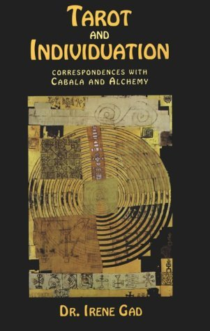 Tarot and Individuation: Correspondences with Cabala and Alchemy Irene Gad