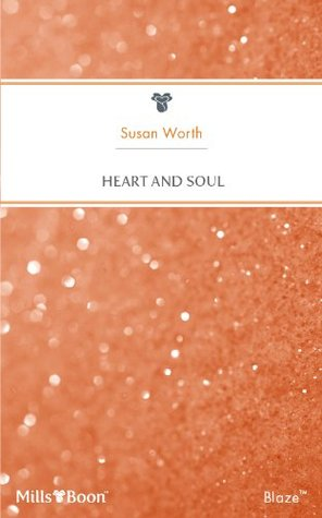 Heart And Soul  by  Susan Worth