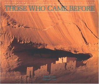 Those Who Came Before: Southwestern Archaeology in the National Park System  by  Robert H. Lister