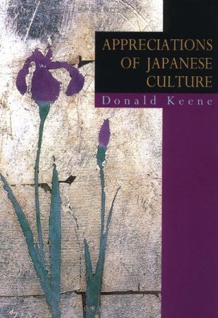 Appreciation of Japanese Culture  by  Donald Keene