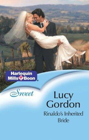 Mills & Boon : Rinaldos Inherited Bride  by  Lucy Gordon