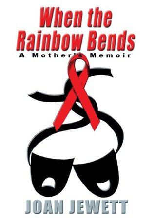 When the Rainbow Bends : A Mothers Memoir  by  Joan Jewett