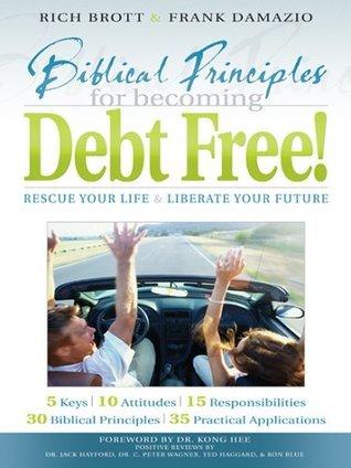 Biblical Principles/Becoming Debt Free BROTT/DAMAZIO