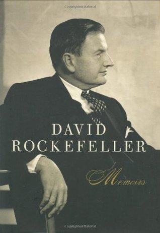 David Rockefeller: Memoirs  by  David Rockefeller