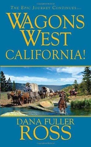 Wagons West: California Dana Fuller Ross