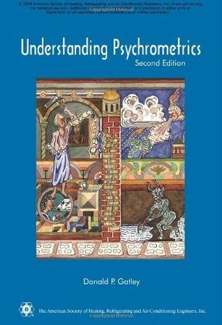 Understanding Psychrometrics  by  Donald P. Gatley