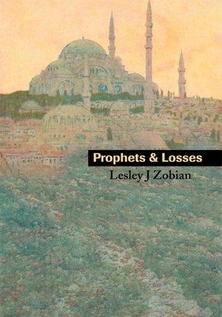 Prophets & Losses Lesley Zobian